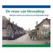 De eeuw van Heveadorp - 100 jaar wonen en werken in een bijzonder dorp